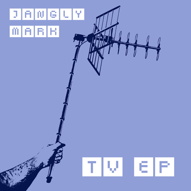 Jangly Mark - TV EP